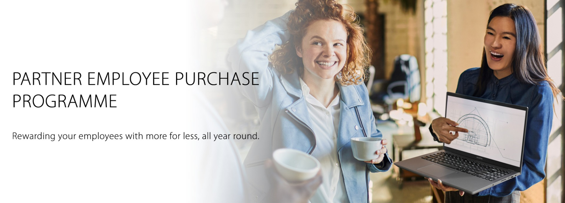 ASUS Partner Employee Purchase Programme - Rewarding your employees with more for less, all year round.